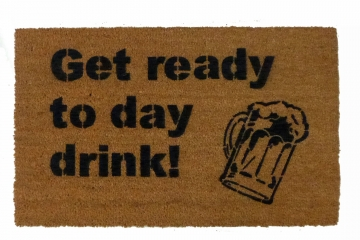 Get ready to Day Drink doormat Beer Mug