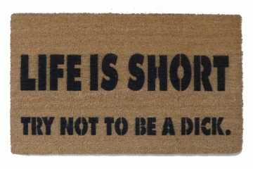Life is short, try not to be a dick™