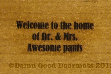 Welcome to the home of Dr. & Mrs. / Mr. & Dr, Mr. & Ms, Mr. & Mr.- Awesome pants  Novelty doormat