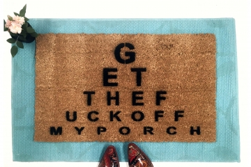 Rude EYE CHART- Get the fuck off my porch doormat