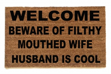 FILTHY MOUTHED WIFE HUSBAND IS COOL™  funny doormat