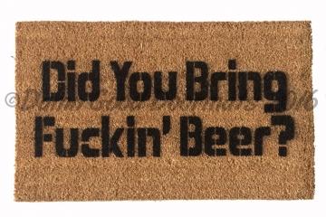 Bring fuckin beer, funny rude doormat