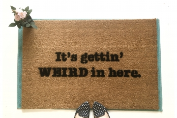 Gettin Weird in here. Social Distancing doormat