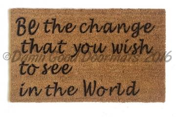 Be the change Gandhi peace doormat