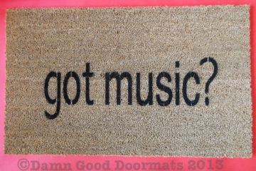 Got Music?  doormats