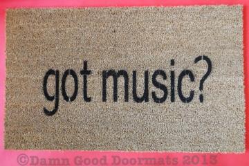 Got Music?  doormats