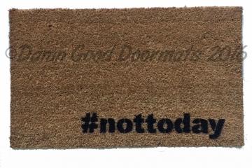 #nottoday hashtag go away funny doormat