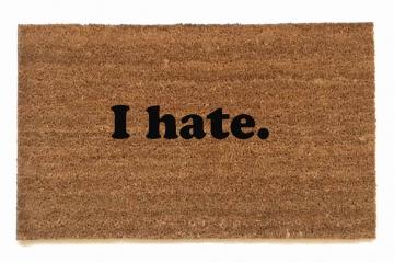 I hate.