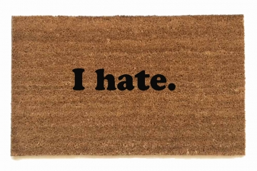 I hate. Funny rude doormat