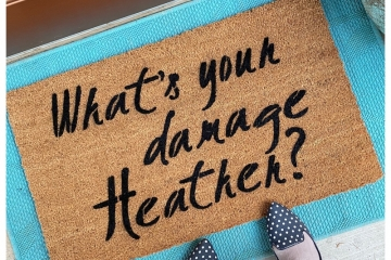 What's your damage Heather?
