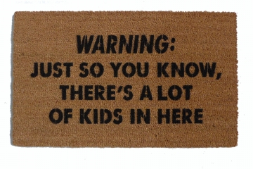 Just so you know, there's a lot of KIDS in here™ funny doormat