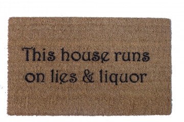 This house runs on Lies & Liquor™ doormat