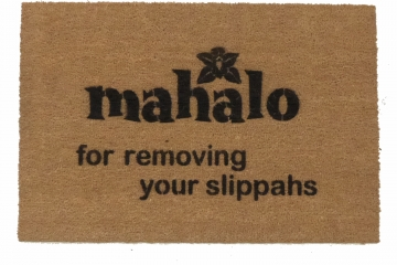 Mahalo for removing your shoes slippers slippers Hawaiian tiki style