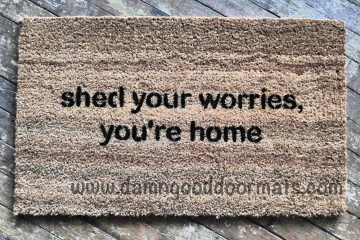 mantra doormat Shed your worries, you're home-  outdoor rug