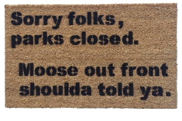 Moose shoulda told ya, Vacation doormat