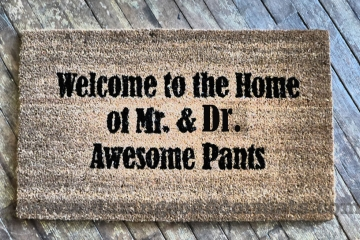 CUSTOM Dr/Mrs/Mr AWESOME PANTS doormat