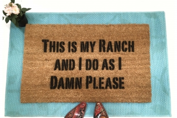 This is my RANCH and I do as I damn please, farmhouse doormat