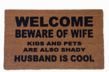HUSBAND IS COOL™ Beware of WIFE KIDS and PETS shady funny meme doormat US made