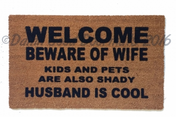 "LARGE 23""x35"" HUSBAND IS COOL™ Beware of WIFE KIDS and PETS shady"