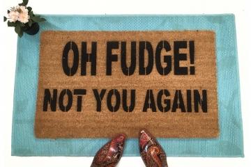 Oh FUDGE! Not you again- funny rude doormat