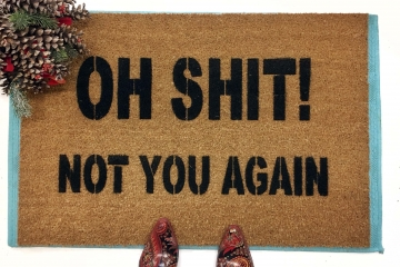 Oh Shit! Not you again- funny rude doormat