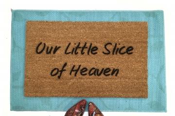 Our little slice of Heaven- door mat