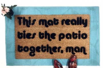 PATIO mat ties together™  The Big Lebowski, movie geek doormat