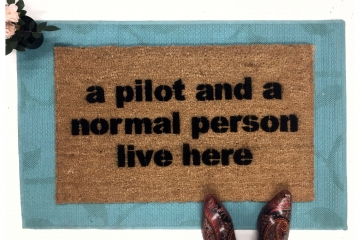 a PILOT and a normal person live here, funny aviator doormat