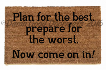 Plan for the best, prepare for the worst™