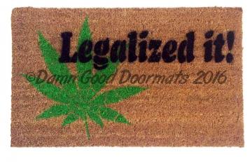 Legalized it pot marijuana doormat