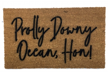 Prolly downy ocean, Hon! Funny Baltimore Maryland doormat