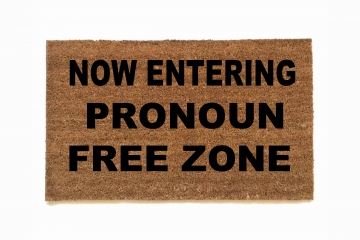 Pronoun free zone