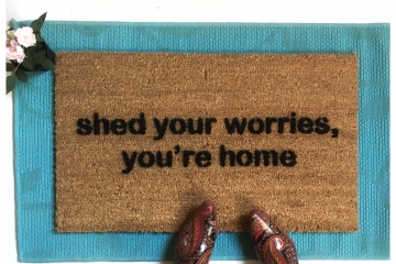 Shed your worries, you're home