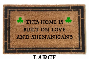 custom for Jerry THIS HOME IS BUILT ON LOVE AND SHENANIGANS doormat