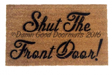 Shut the front door!  funny doormat