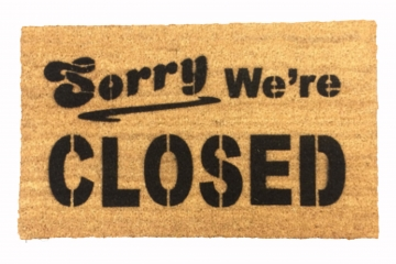 Sorry we're CLOSED doormat