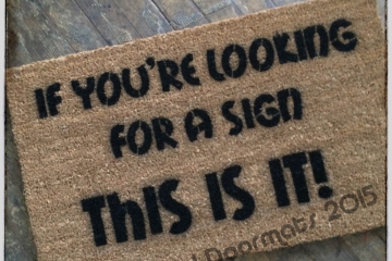 If you're looking for a sign funny doormat
