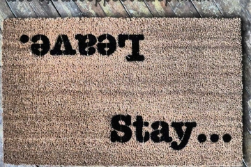 Stay... Leave. Welcome/ UnWelcome doormat