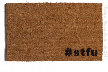 #stfu hashtag shut the fuck up funny rude doormat