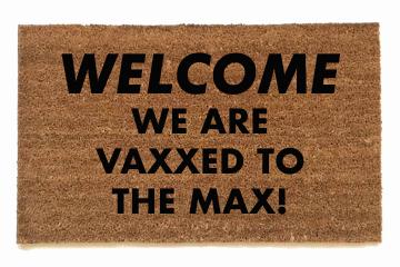 VAXXED TO  THE MAX! door mat
