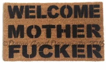 WELCOME MOTHER FUCKER™