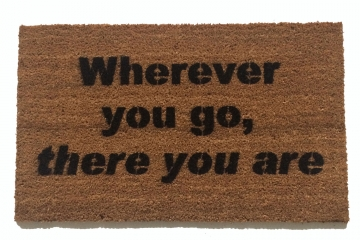 wherever you go, there you are™ zen doormat