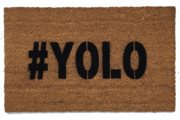 #YOLO You only live once mantra doormat